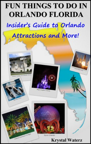 FUN THINGS TO DO IN ORLANDO FLORIDA. Insider's Guide to Orlando Attractions and More (English Edition)