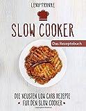 Slow Cooker: Die Neusten Low Carb Rezepte für den Slow Cooker Kindle Edition