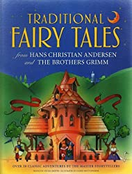 Traditional Fairy Tales from Hans Christian Andersen and the Brothers Grimm: Over 20 Classic Adventures by the Master Storytellers by Nicola Baxter (2013-05-31)