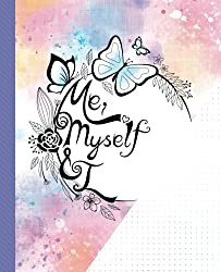 Me, Myself and I: A Bullet Journal Notebook with Dot Grid Pages – Perfect for To-Do Lists, Dotted Journaling, Diary, and More