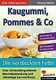 Kaugummi, Pommes & Co - Band 3: Die versteckten Fette