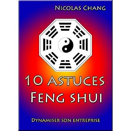 10 astuces Feng shui: Dynamiser son entreprise