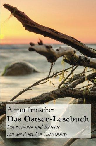 Preisvergleich Produktbild Das Ostsee-Lesebuch: Impressionen und Rezepte von der deutschen Ostseeküste