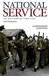 [National Service: The Best Years of Their Lives] (By: Trevor Royle) [published: May, 2011]