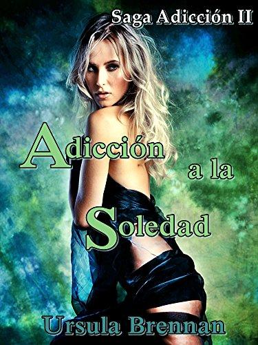 Adicción a la soledad (Saga Adicción nº 2) (Spanish Edition)