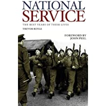 National Service: The Best Years of Their Lives by Trevor Royle (2011-05-12)