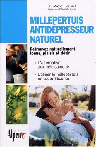 Millepertuis, antidépresseur naturel par Michel Roussel