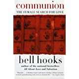 Communion: The Female Search for Love by bell hooks (2016-06-02)