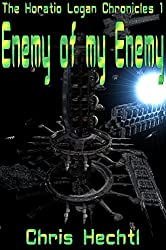 Enemy of my Enemy (Horatio Logan Chronicles Book 1) (English Edition)