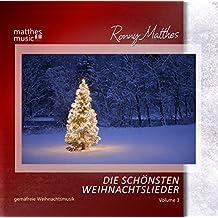 Die Schönsten Weihnachtslieder (Vol. 3) - Instrumentale deutsche & englische Gemafreie Weihnachtsmusik (inkl. Klaviermusik)