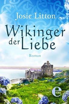 Wikinger der Liebe (Wikinger-Trilogie) von [Litton, Josie]
