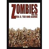 Zombies, Band 0: Tod und Agonie