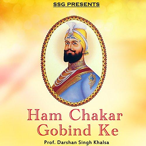 Ham Chakar Gobind Ke