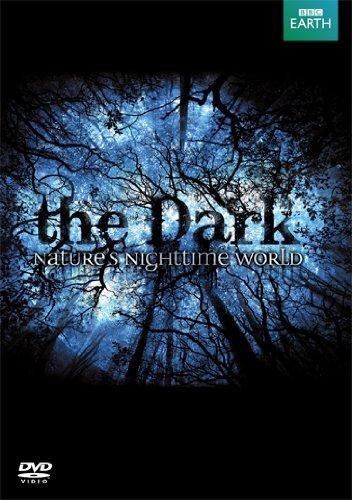 The Dark: Nature's Night Time World