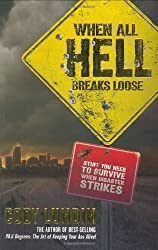 When All Hell Breaks Loose: Stuff You Need To Survive When Disaster Strikes by Cody Lundin (2007-09-20)