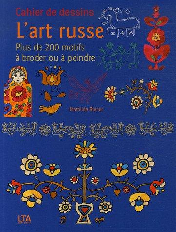 CAHIER DE DESSINS L'ART RUSSE