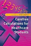 Telecharger Livres Carefree calculations for healthcare students by Elizabeth Atere Roberts 1996 11 11 (PDF,EPUB,MOBI) gratuits en Francaise