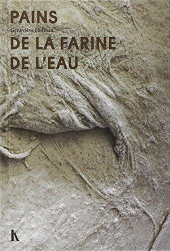 Histoires de pains : Le simple mélange de la farine et de l'eau par Geneviève Hofman