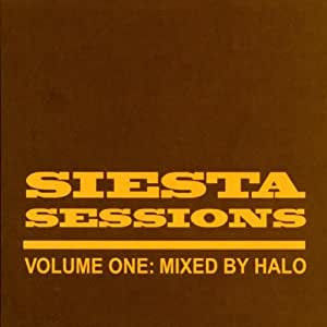 Siesta Sessions Volume 1 - Mixed By Halo
