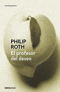 El profesor del deseo par Philip Roth