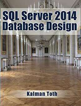 SQL Server 2014 Database Design by [Toth, Kalman]