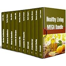 Healthy Living MEGA Bundle: Amazing Healing Power of Crystal Healing, Herbal Antibiotics, Aromatherapy and Ayurveda (English Edition)
