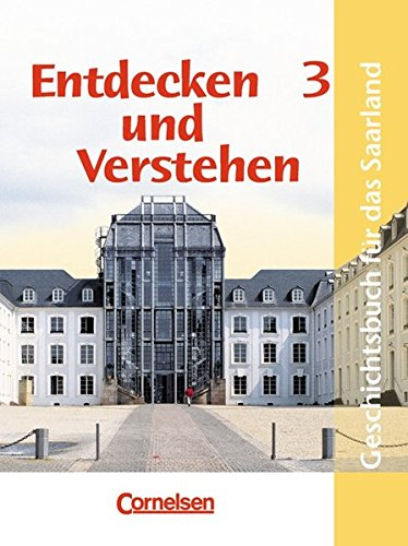 Entdecken und Verstehen 3. Schülerbuch. Saarland. Neubearbeitung,