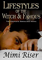 Lifestyles of the Witch & Famous (The Complete Serialized Novel) (English Edition)