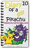Pikachu Gets Drilled: Fun Pokemon Story for Children (Diary of a Silly Pikachu Book 10)
