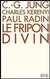 Le Fripon divin - Un mythe indien