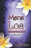 Mana Loa (3): Herzensbande
