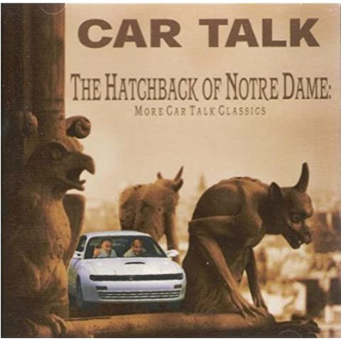 The Hatchback of Notre Dame by Car Talk (2002-10-20)