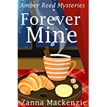 Forever Mine: A Humorous Romantic Mystery (Amber Reed Mystery Book 3)