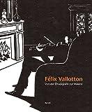 Félix Vallotton: Von der Druckgrafik zur Malerei
