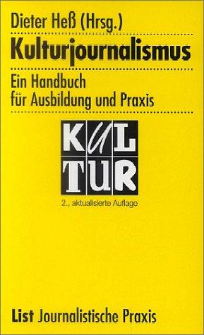 Kulturjournalismus. Ein Handbuch für Ausbildung und Praxis