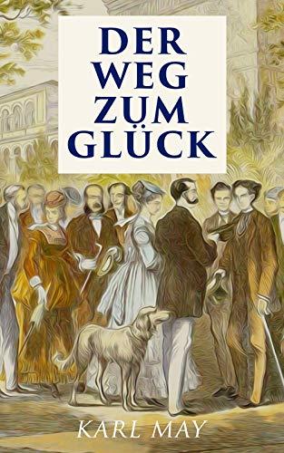 Der Weg zum Glück: Alle 6 Bände (German Edition) eBook: Karl May ...