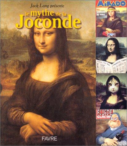 Le Mythe de la Joconde, préfacé par Jack Lang