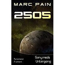 2505: Ganymeds Untergang (25XX: Eine SciFi-Saga 2)