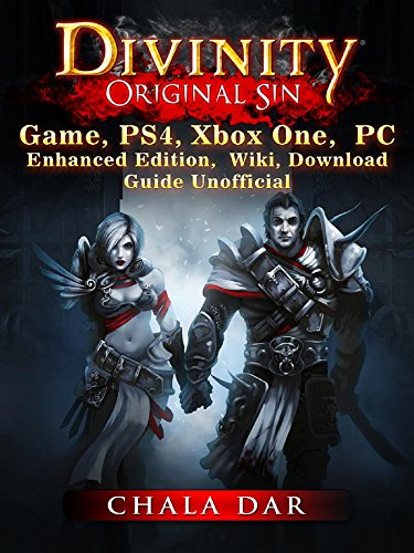 Divinity Original Sin Game, PS4, Xbox One, PC, Enhanced Edition, Wiki, Download Guide Unofficial (English Edition) por Chala Dar
