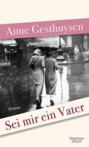 Buchseite und Rezensionen zu 'Sei mir ein Vater: Roman' von Anne Gesthuysen