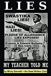 Lies My Teacher Told Me: Swastikas, Nazis, Pledge of Allegiance Lies Exposed by Rex Curry and Francis & Edward Bellamy (English Edition)