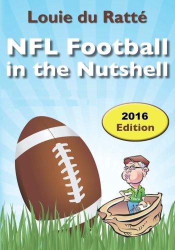 NFL Football in the Nutshell: (Written by the Nut)
