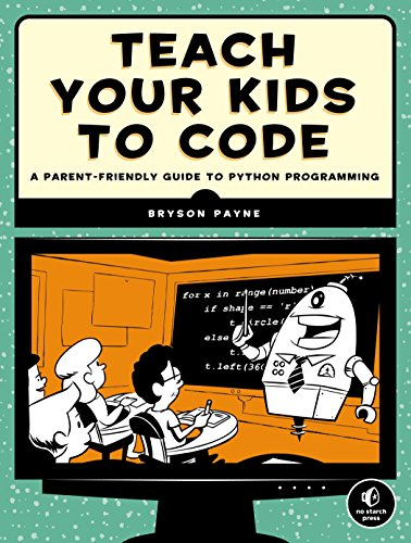 Teach Your Kids to Code: A Parent-Friendly Guide to Python Programming por Bryson Payne