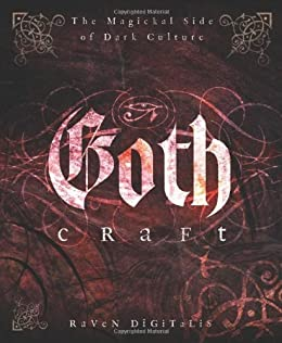 Goth Craft: The Magickal Side of Dark Culture par [Digitalis, Raven]