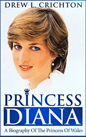 Princess Diana - A Biography Of The Princess Of Wales (Famous Biographies) eBook: Drew L ...