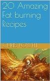 20 Amazing Fat burning Recipes (English Edition)