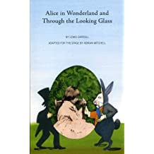 Alice in Wonderland and Through the Looking Glass (Plays for Young People)