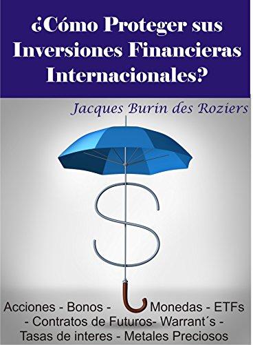 ¿Cómo proteger sus inversiones financieras internacionales? por Jacques Burin des Roziers