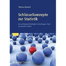 Schlüsselkonzepte zur Statistik: die wichtigsten Methoden, Verteilungen, Tests anschaulich erklärt