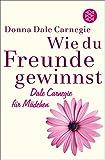 Wie du Freunde gewinnst. Dale Carnegie für Mädchen (German Edition)